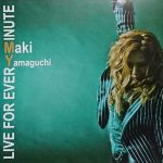 LIVE FOR EVERY MINUTE/Maki Yamaguchi 【CDミニアルバム+DVD】