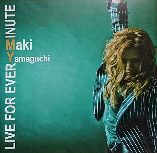 LIVE FOR EVER MINUTE/Maki Yamaguchi