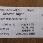 【11/13水】行ってきました【Groovin' Night@RUIDO K4】2013
