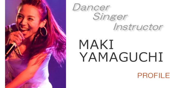 Dancer/Singer/Instructor・・・山口満喜