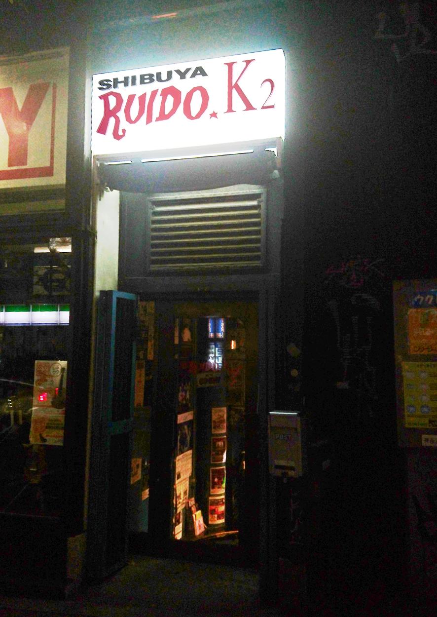 渋谷RUIDO.K2